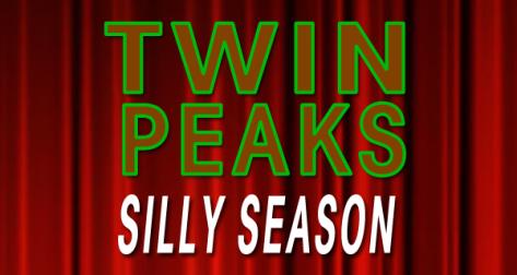 Twin-Peaks-Silly-Season